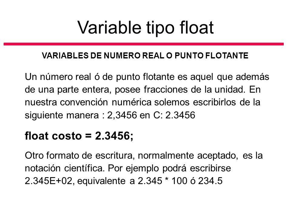 Un número real ó de punto flotante es aquel que además de una parte entera, posee fracciones de la unidad. En nuestra convención numérica solemos escr
