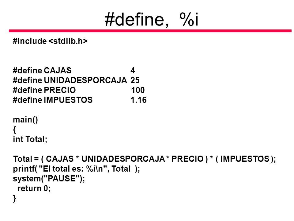 #include #define CAJAS4 #define UNIDADESPORCAJA25 #define PRECIO 100 #define IMPUESTOS1.16 main() { int Total; Total = ( CAJAS * UNIDADESPORCAJA * PRE