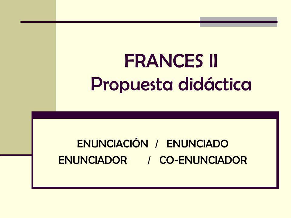 Propuesta didáctica por asignatura Francés I.Nivel Informativo-expositivo ¿QUE.