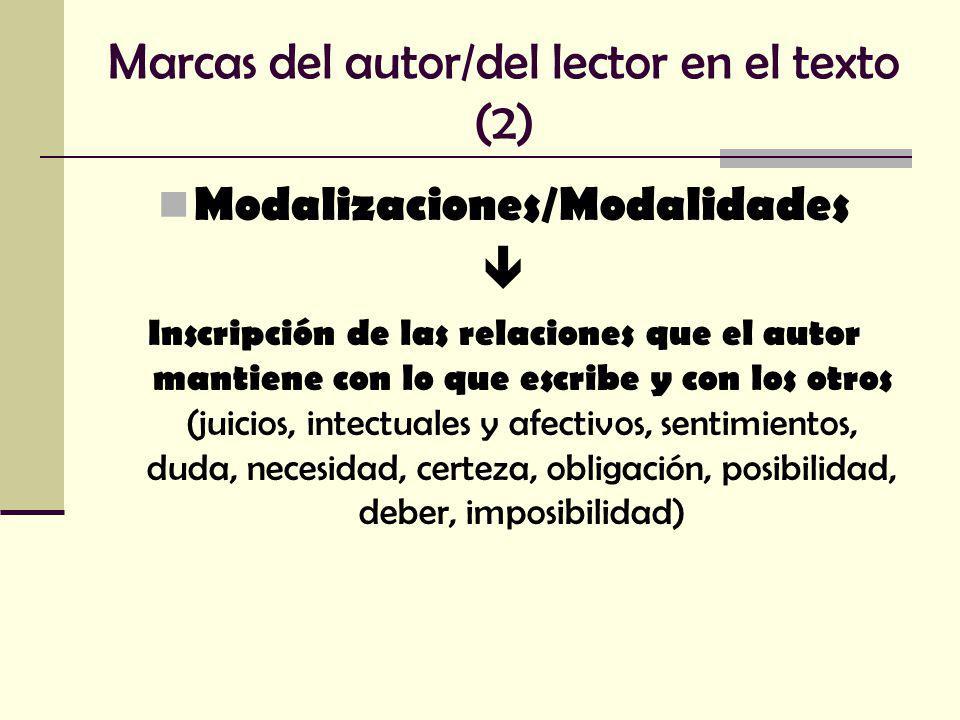 Tipos de modalizaciones Modalidades del Enunciado: aseveración/interrogación/orden.