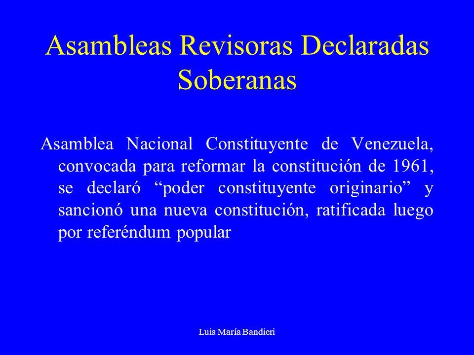 Luis María Bandieri Asambleas Revisoras Declaradas Soberanas Asamblea Nacional Constituyente de Venezuela, convocada para reformar la constitución de