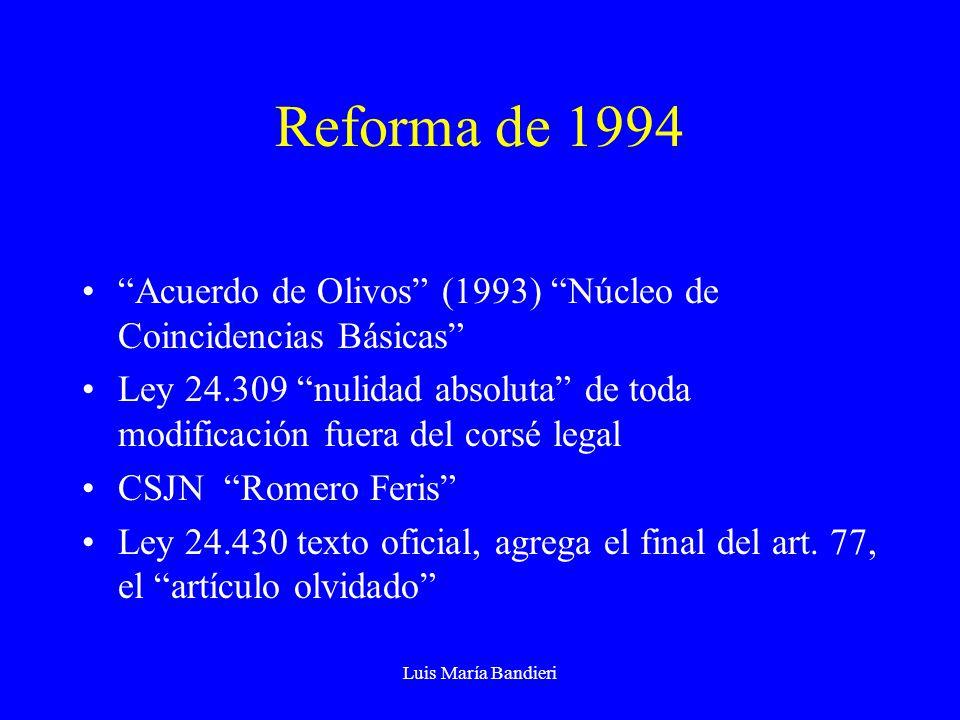 Luis María Bandieri Reforma de 1994 Acuerdo de Olivos (1993) Núcleo de Coincidencias Básicas Ley 24.309 nulidad absoluta de toda modificación fuera de