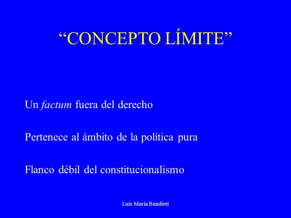 Luis María Bandieri CORRESPONDENCIAS TEOLÓGICAS Opera como un legislador omnipotente Principio y causa de sí mismo Viene de la nada y crea un ente, la constitución Böckenförde