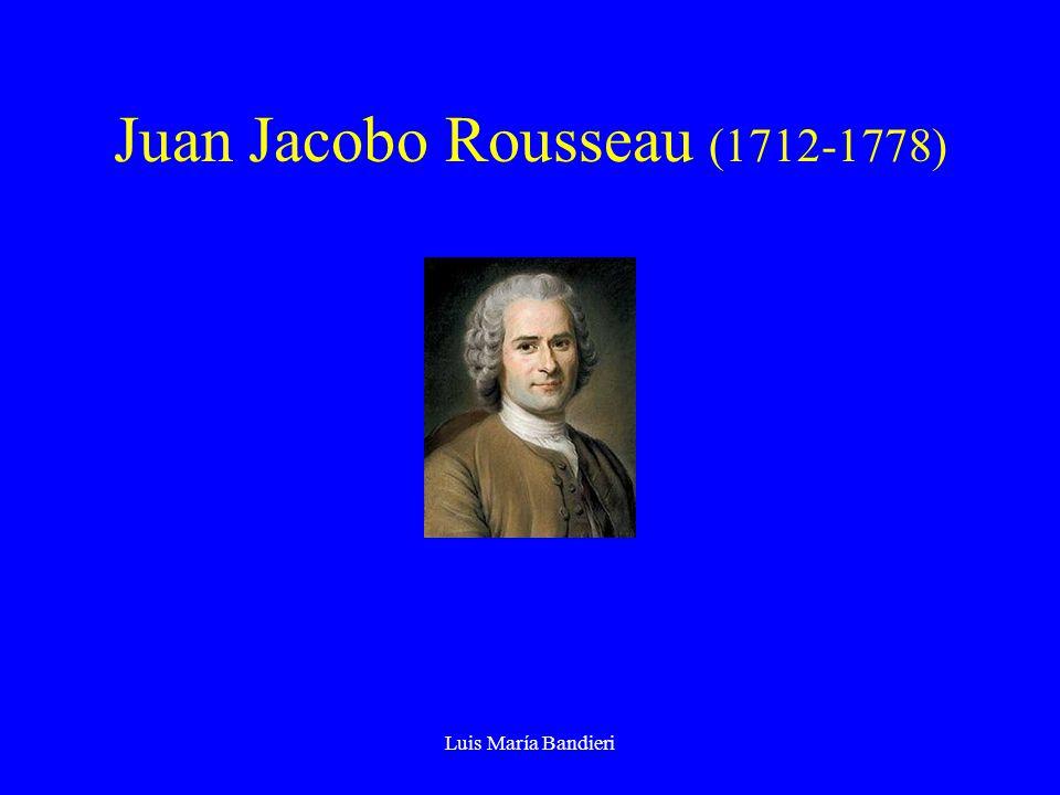 Luis María Bandieri Juan Jacobo Rousseau (1712-1778)