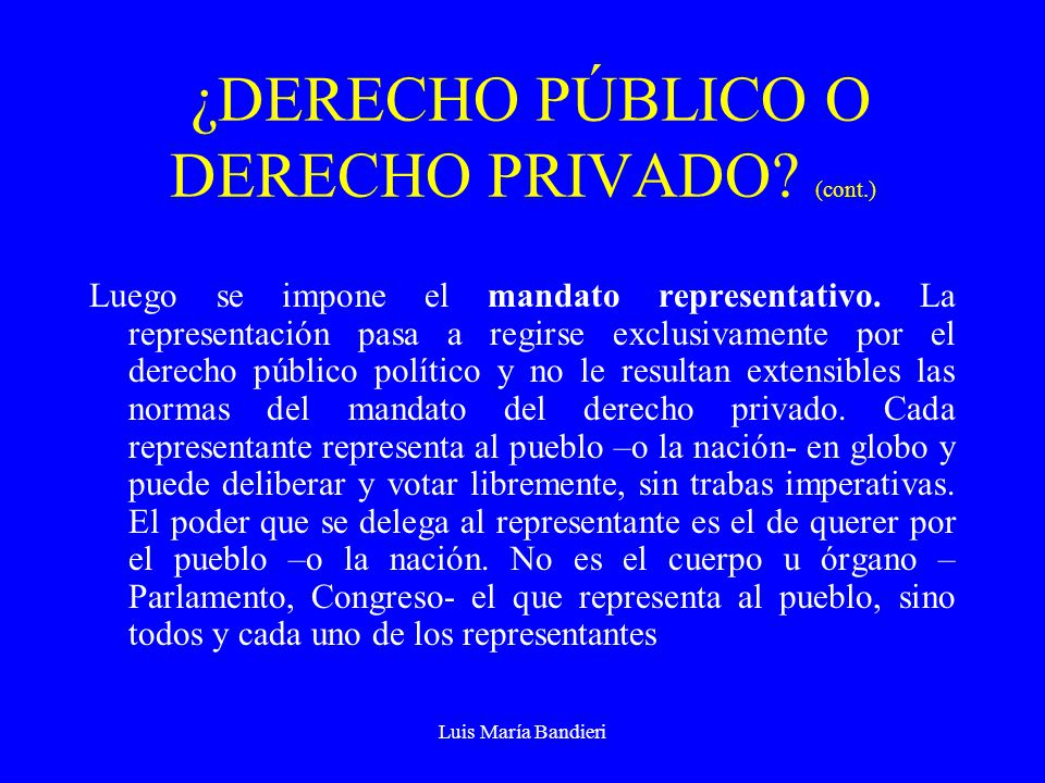 Luis María Bandieri ¿DERECHO PÚBLICO O DERECHO PRIVADO.