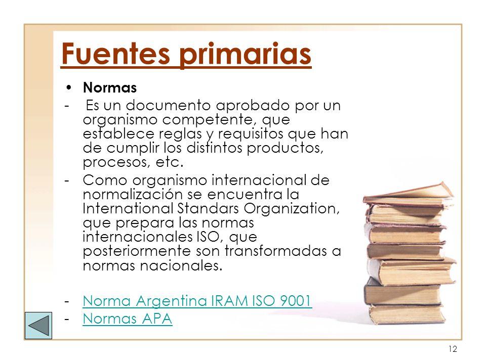 12 Normas - Es un documento aprobado por un organismo competente, que establece reglas y requisitos que han de cumplir los distintos productos, proces