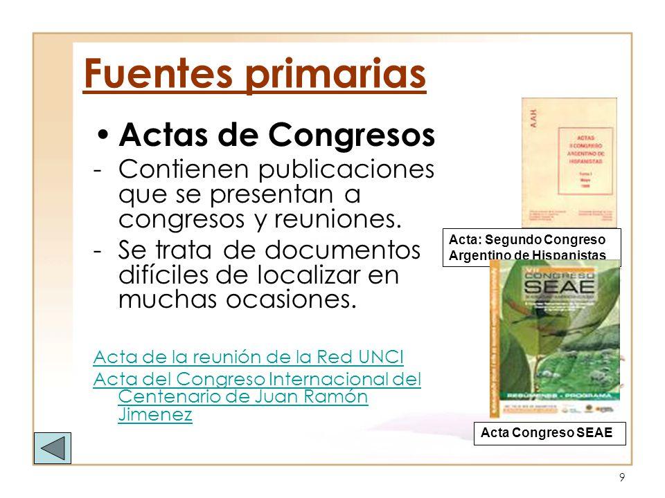 9 Actas de Congresos -Contienen publicaciones que se presentan a congresos y reuniones. -Se trata de documentos difíciles de localizar en muchas ocasi