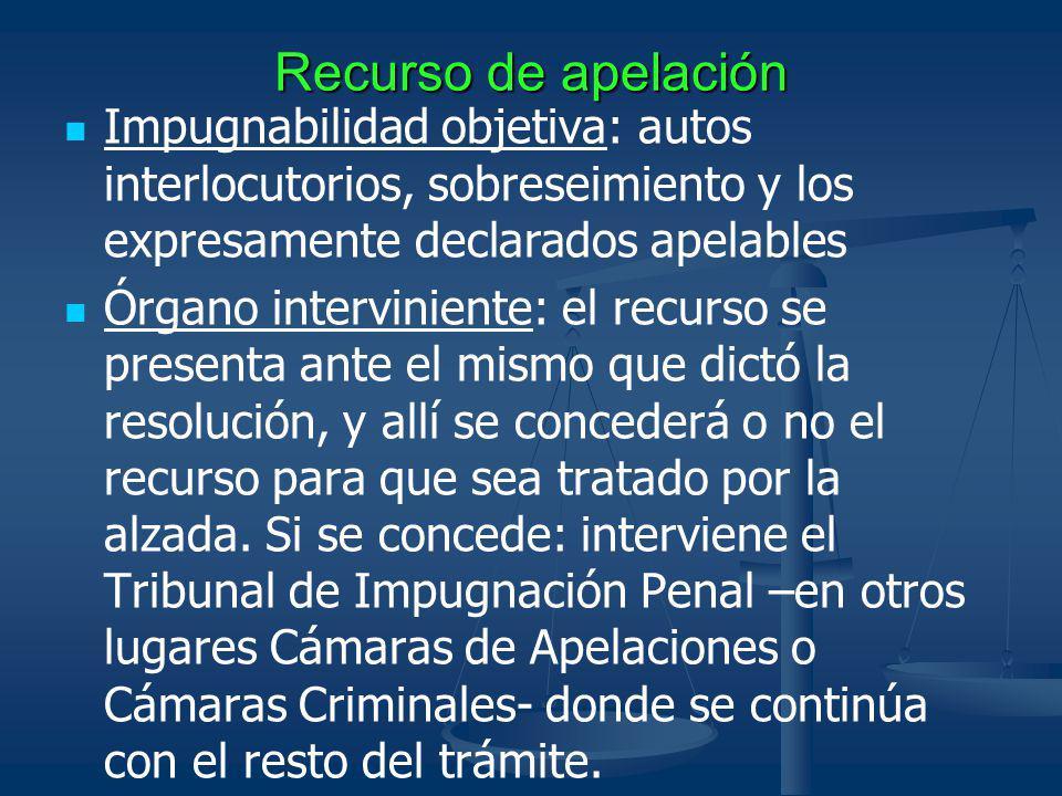Recurso de apelación Impugnabilidad objetiva: autos interlocutorios, sobreseimiento y los expresamente declarados apelables Órgano interviniente: el r