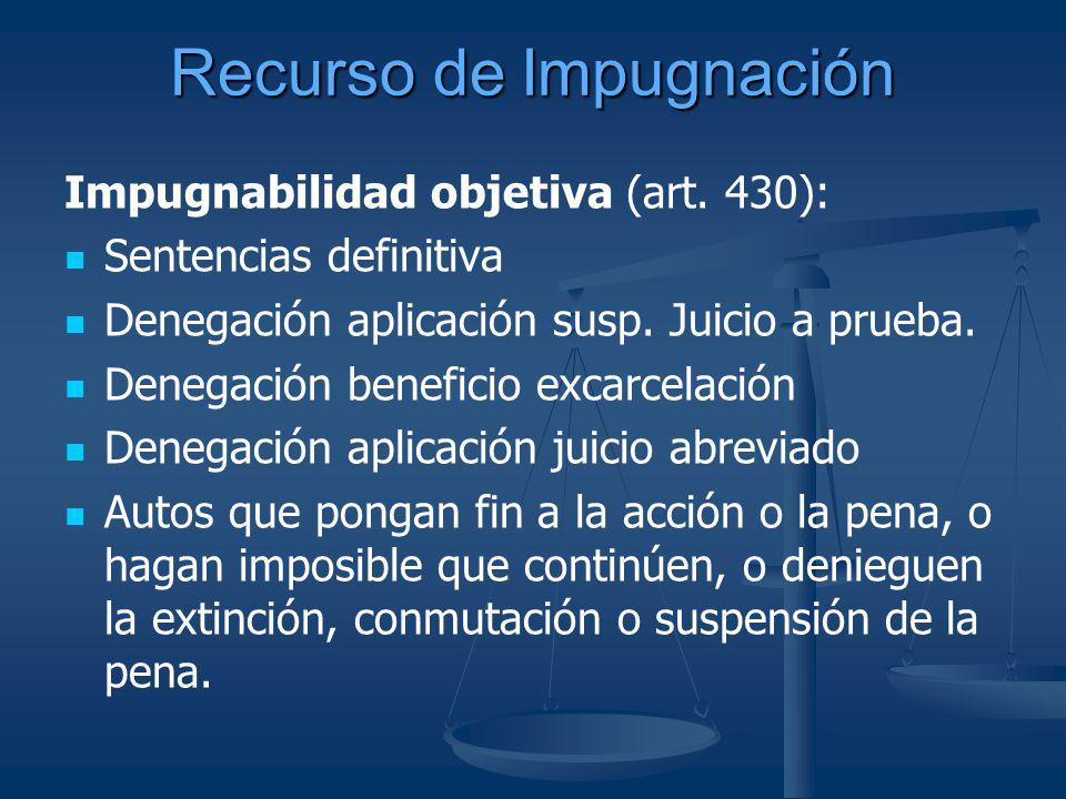 Recurso de Impugnación Impugnabilidad objetiva (art. 430): Sentencias definitiva Denegación aplicación susp. Juicio a prueba. Denegación beneficio exc
