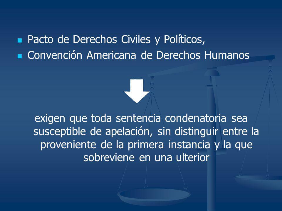 Pacto de Derechos Civiles y Políticos, Convención Americana de Derechos Humanos exigen que toda sentencia condenatoria sea susceptible de apelación, s