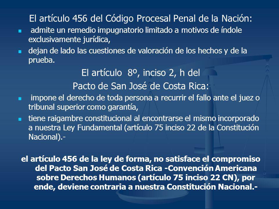 El artículo 456 del Código Procesal Penal de la Nación: admite un remedio impugnatorio limitado a motivos de índole exclusivamente jurídica, dejan de