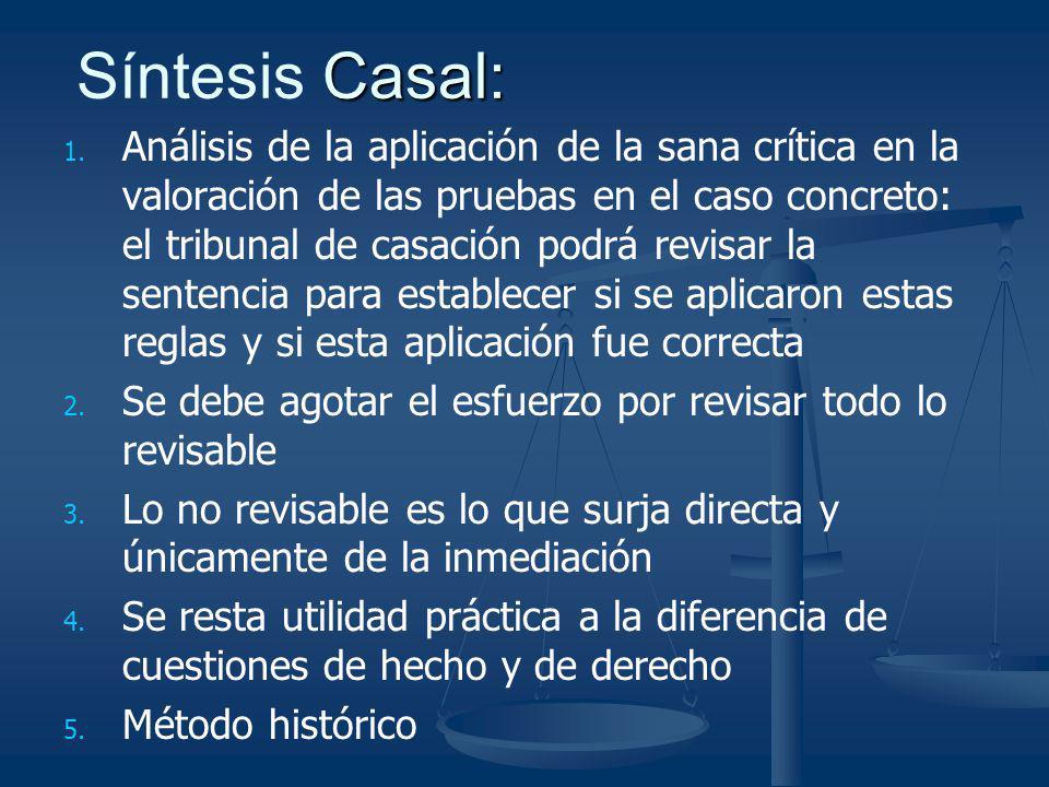 Casal: Síntesis Casal: 1. 1. Análisis de la aplicación de la sana crítica en la valoración de las pruebas en el caso concreto: el tribunal de casación