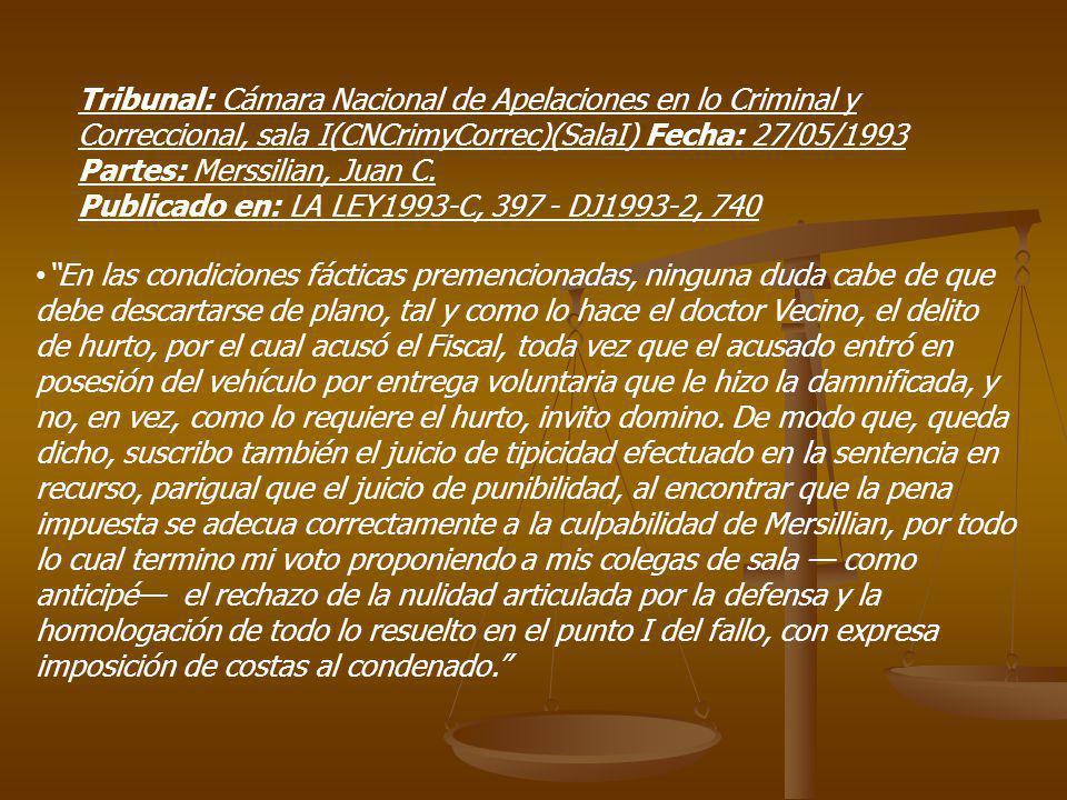 Tribunal: Cámara Nacional de Apelaciones en lo Criminal y Correccional, sala I(CNCrimyCorrec)(SalaI) Fecha: 27/05/1993 Partes: Merssilian, Juan C.