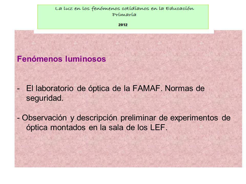 Fenómenos luminosos -El laboratorio de óptica de la FAMAF.