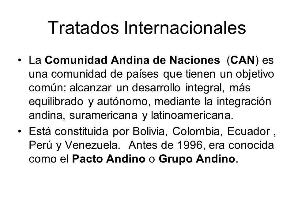 Tratados Internacionales La Comunidad Andina de Naciones (CAN) es una comunidad de países que tienen un objetivo común: alcanzar un desarrollo integral, más equilibrado y autónomo, mediante la integración andina, suramericana y latinoamericana.