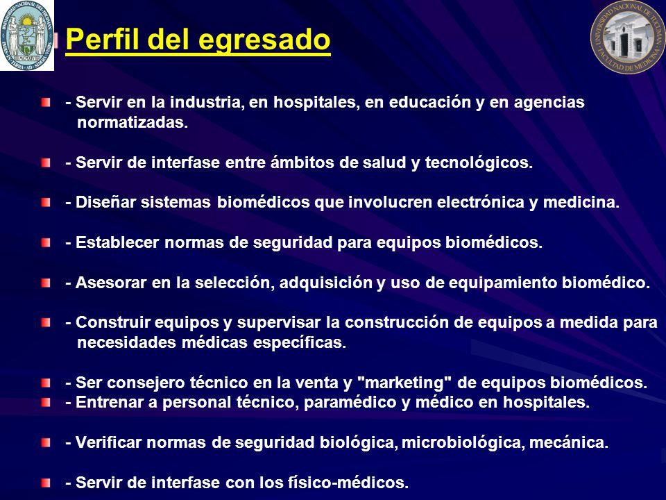 Perfil del egresado - Servir en la industria, en hospitales, en educación y en agencias normatizadas.