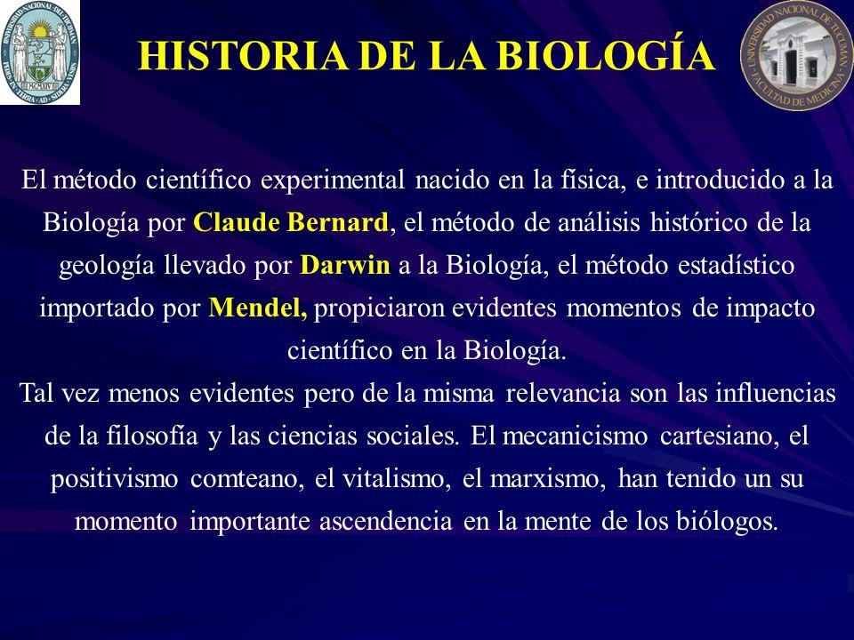 El método científico experimental nacido en la física, e introducido a la Biología por Claude Bernard, el método de análisis histórico de la geología llevado por Darwin a la Biología, el método estadístico importado por Mendel, propiciaron evidentes momentos de impacto científico en la Biología.