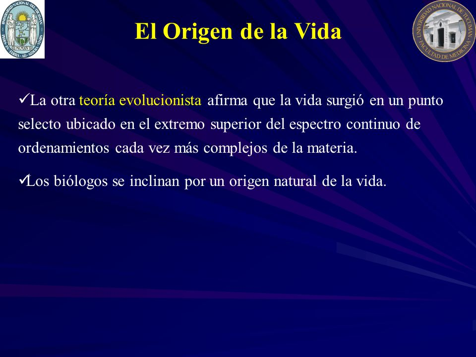 El Origen de la Vida La otra teoría evolucionista afirma que la vida surgió en un punto selecto ubicado en el extremo superior del espectro continuo d