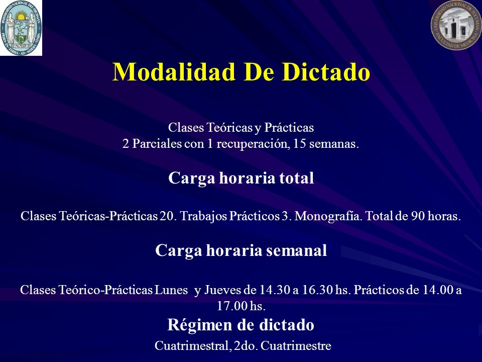 Modalidad De Dictado Clases Teóricas y Prácticas 2 Parciales con 1 recuperación, 15 semanas. Carga horaria total Clases Teóricas-Prácticas 20. Trabajo