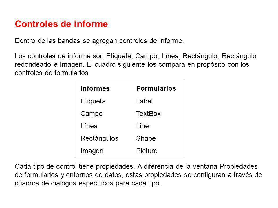Controles de informe Dentro de las bandas se agregan controles de informe.