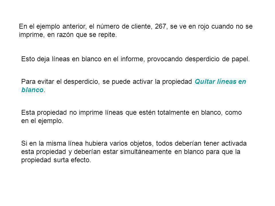 En el ejemplo anterior, el número de cliente, 267, se ve en rojo cuando no se imprime, en razón que se repite.