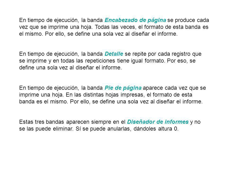 En tiempo de ejecución, la banda Detalle se repite por cada registro que se imprime y en todas las repeticiones tiene igual formato.