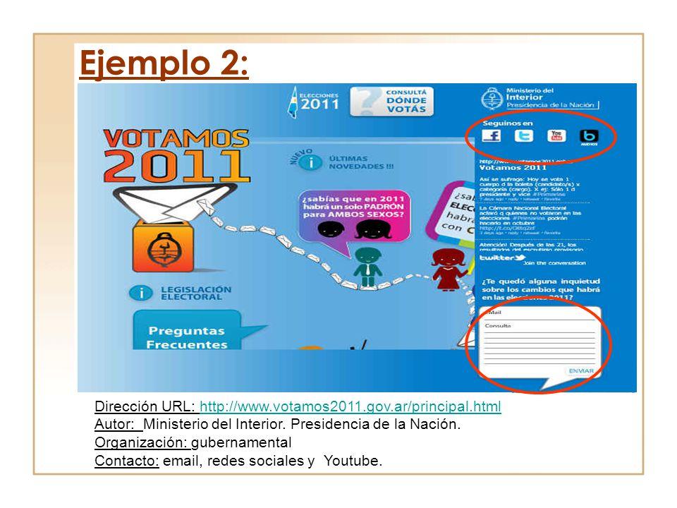 Dirección URL: http://www.votamos2011.gov.ar/principal.htmlhttp://www.votamos2011.gov.ar/principal.html Autor: Ministerio del Interior. Presidencia de