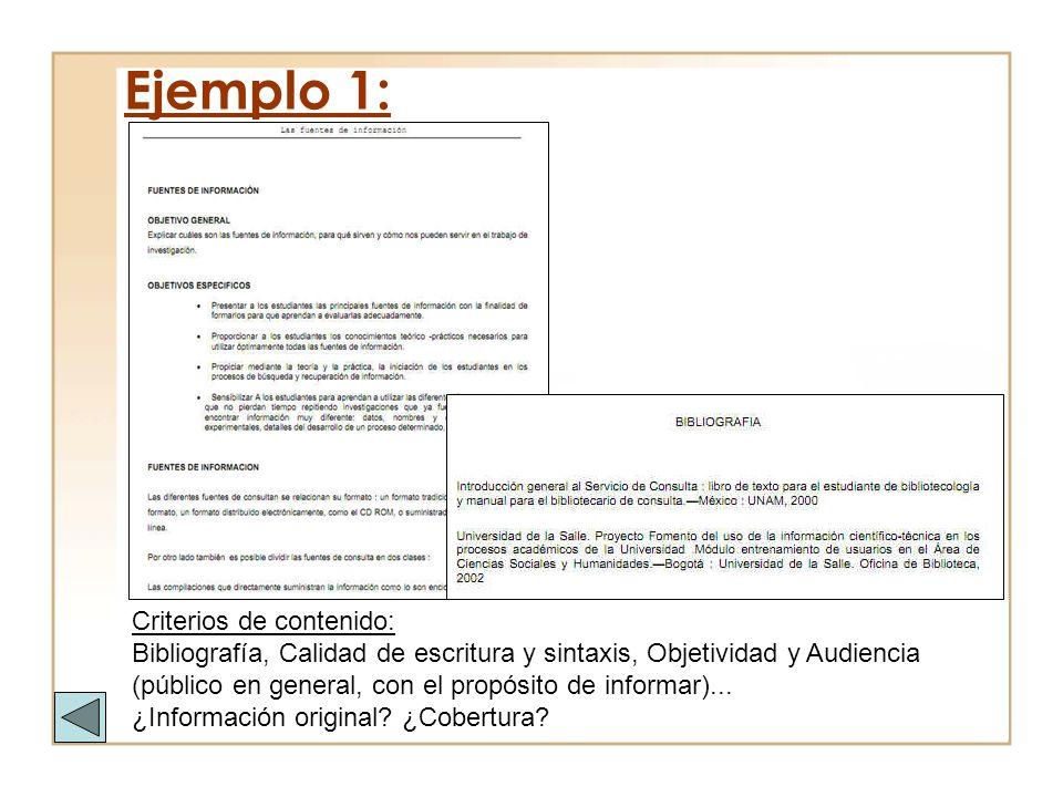 Ejemplo 1: Criterios de contenido: Bibliografía, Calidad de escritura y sintaxis, Objetividad y Audiencia (público en general, con el propósito de inf
