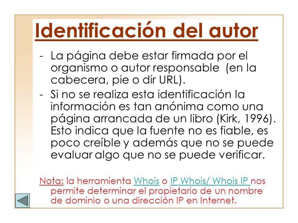 Identificación del autor -La página debe estar firmada por el organismo o autor responsable (en la cabecera, pie o dir URL). -Si no se realiza esta id