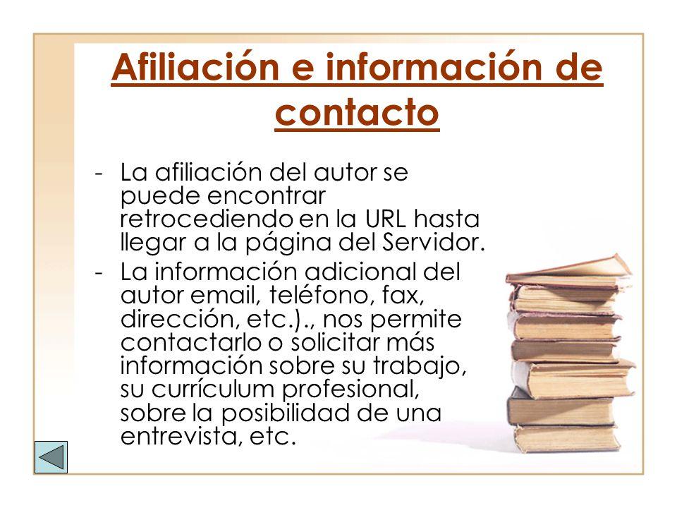Afiliación e información de contacto -La afiliación del autor se puede encontrar retrocediendo en la URL hasta llegar a la página del Servidor. -La in