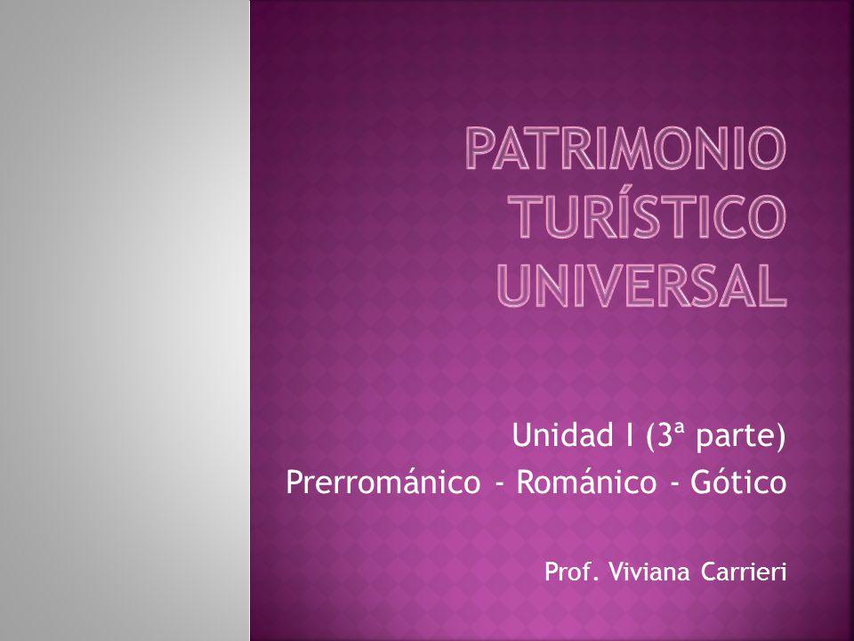 Unidad I (3ª parte) Prerrománico - Románico - Gótico Prof. Viviana Carrieri