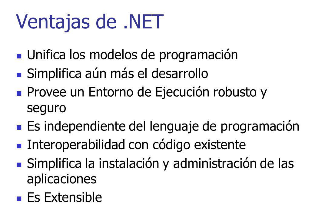 Unifica los modelos de programación Simplifica aún más el desarrollo Provee un Entorno de Ejecución robusto y seguro Es independiente del lenguaje de