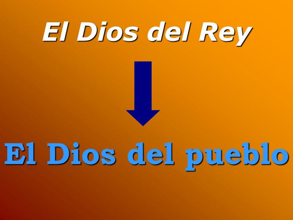 El Dios del pueblo El Dios del Rey