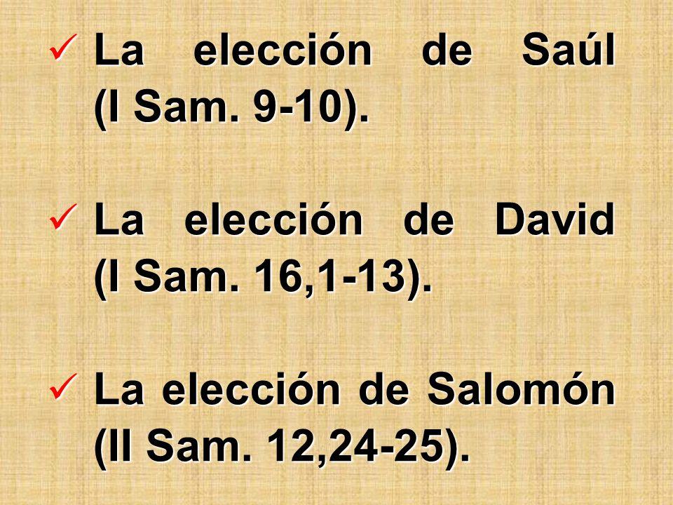La elección de Saúl (I Sam.9-10). La elección de Saúl (I Sam.