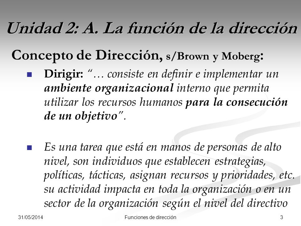 31/05/2014 3Funciones de dirección Unidad 2: A.