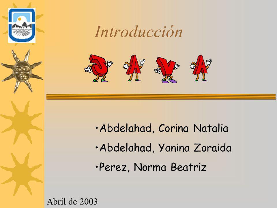 Introducción Abdelahad, Corina Natalia Abdelahad, Yanina Zoraida Perez, Norma Beatriz Abril de 2003