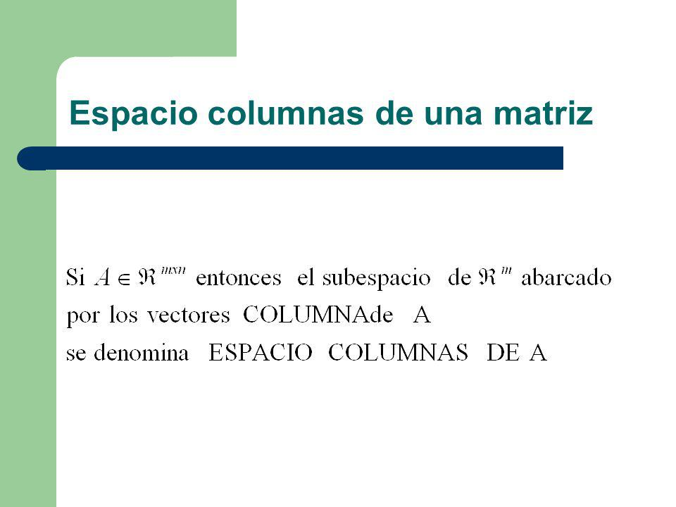Espacio columnas de una matriz