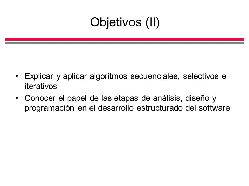 Diseño de algoritmos (X) Especificación y representación gráfica del algoritmo Pseudocódigo Diagramas de flujo