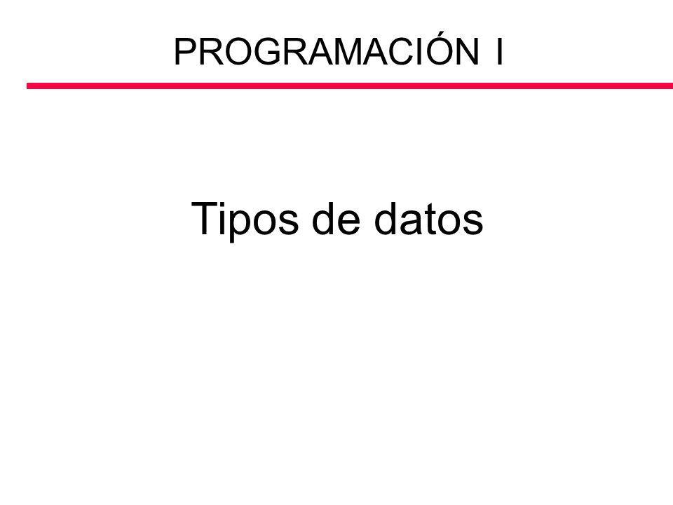 Tipos de datos PROGRAMACIÓN I