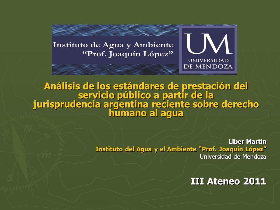 Análisis de los estándares de prestación del servicio público a partir de la jurisprudencia argentina reciente sobre derecho humano al agua Liber Mart
