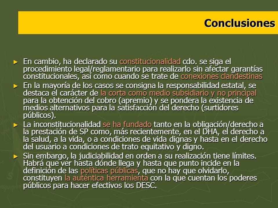 Conclusiones En cambio, ha declarado su constitucionalidad cdo. se siga el procedimiento legal/reglamentario para realizarlo sin afectar garantías con