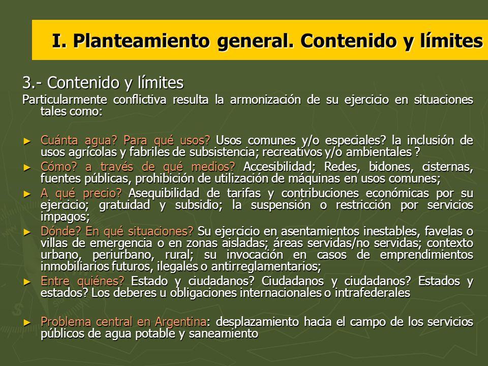 I. Planteamiento general. Contenido y límites 3.- Contenido y límites Particularmente conflictiva resulta la armonización de su ejercicio en situacion
