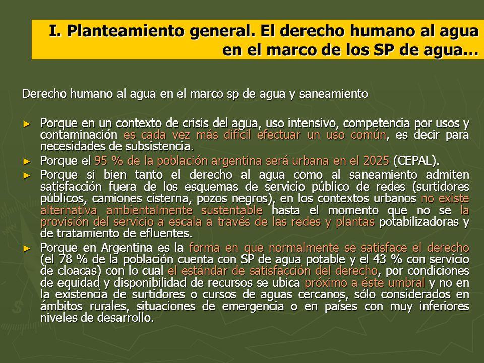 I. Planteamiento general. El derecho humano al agua en el marco de los SP de agua… Derecho humano al agua en el marco sp de agua y saneamiento Porque