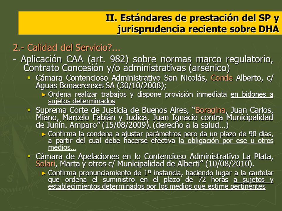 II. Estándares de prestación del SP y jurisprudencia reciente sobre DHA 2.- Calidad del Servicio?... - Aplicación CAA (art. 982) sobre normas marco re