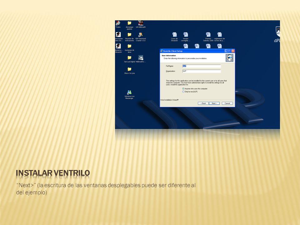 Next> (la escritura de las ventanas desplegables puede ser diferente al del ejemplo)