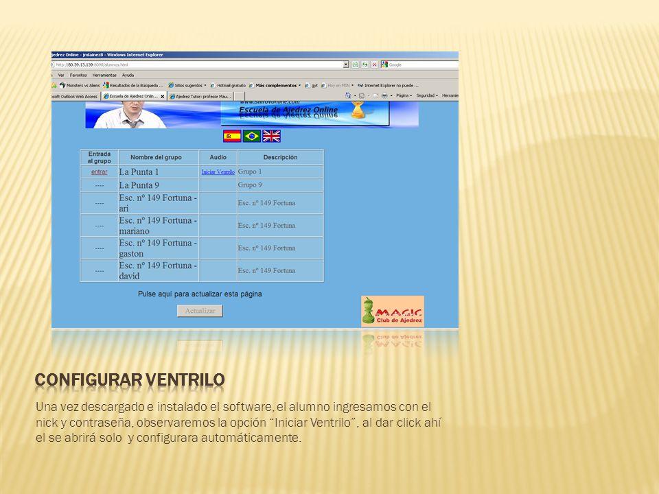 Una vez descargado e instalado el software, el alumno ingresamos con el nick y contraseña, observaremos la opción Iniciar Ventrilo, al dar click ahí e