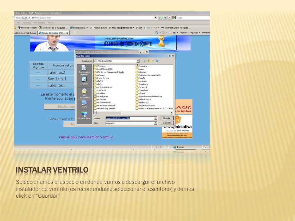Seleccionamos el espacio en donde vamos a descargar el archivo instalador de ventrilo (es recomendable seleccionar el escritorio) y damos click en Gua