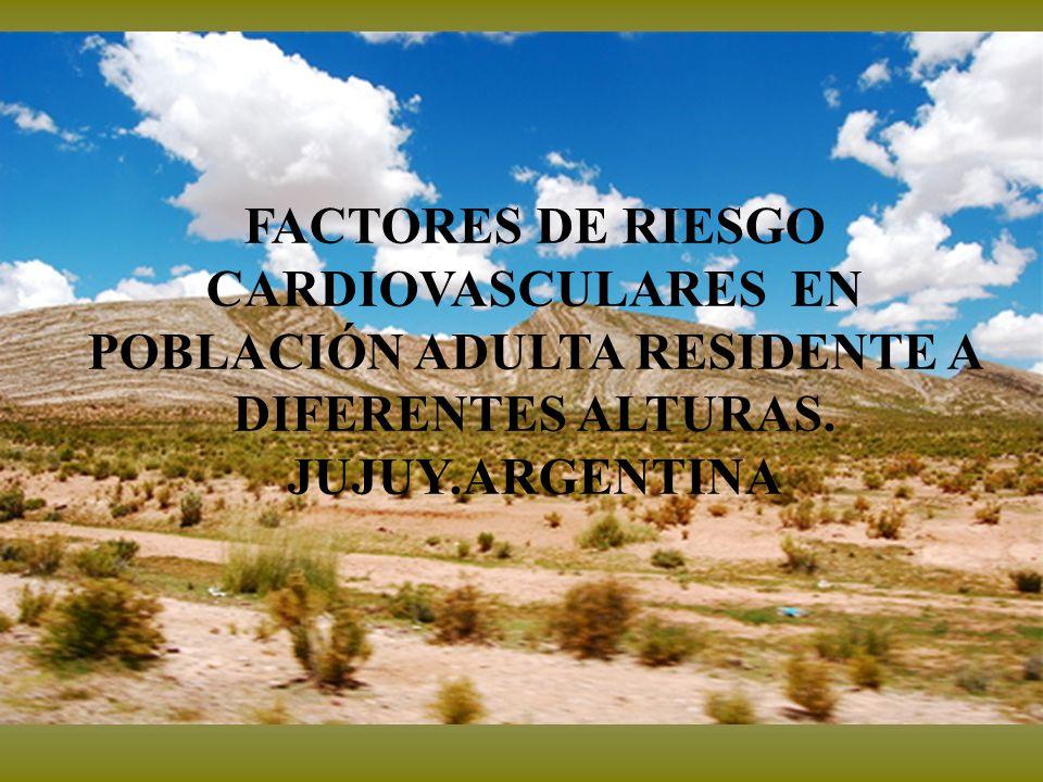 FACTORES DE RIESGO CARDIOVASCULARES EN POBLACIÓN ADULTA RESIDENTE A DIFERENTES ALTURAS.
