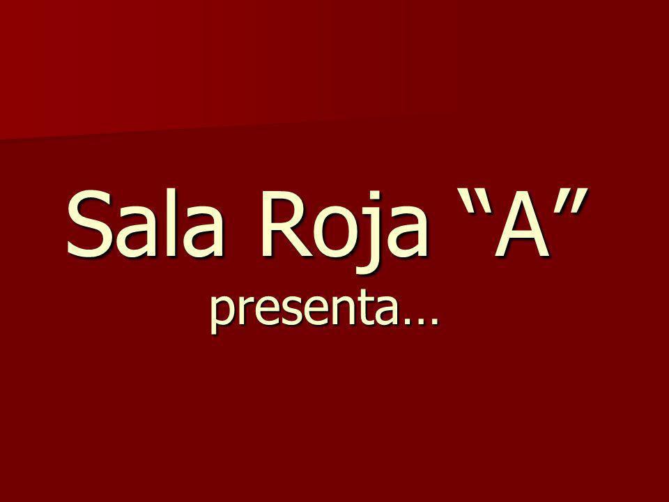 Sala Roja A presenta…