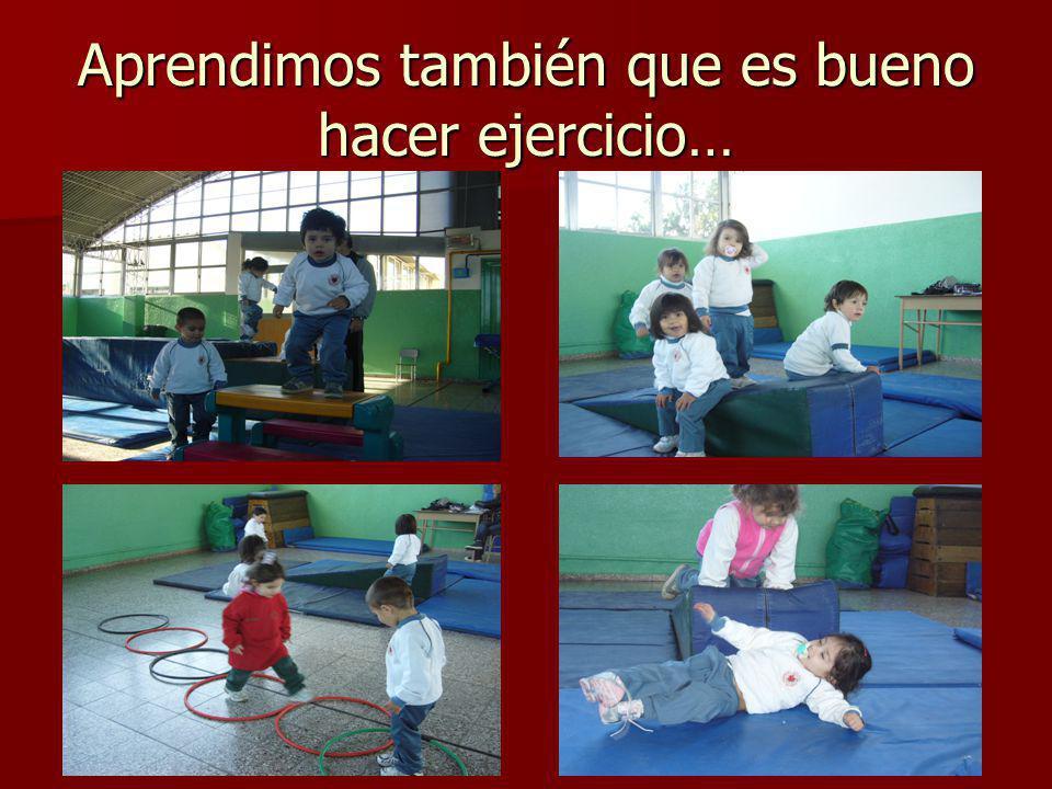 Aprendimos también que es bueno hacer ejercicio…